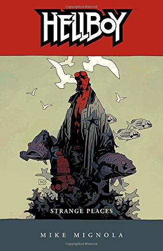 Hellboy Volume 6: Strange Places: Strange Places v. 6