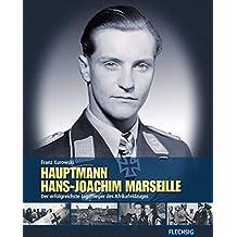 ZEITGESCHICHTE - Hauptmann Hans-Joachim Marseille - Der erfolgreichste Jagdflieger des Afrikafeldzuges (Flechsig - Geschichte/Zeitgeschichte)