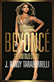 Becoming Beyoncé: The Untold Story (English Edition)