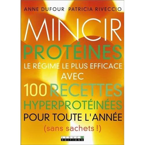 Mincir protéines : 100 recettes gourmandes