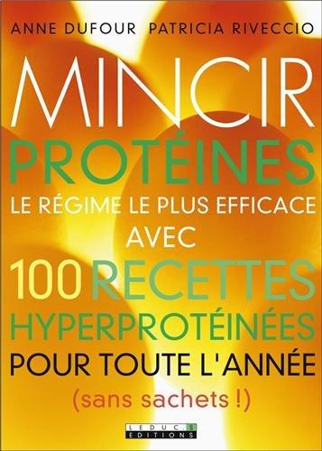 Mincir protéines : 100 recettes gourmandes par Anne Dufour