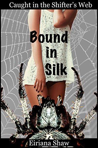 Bound in Silk: Caught in the Shifter's Web (English Edition)