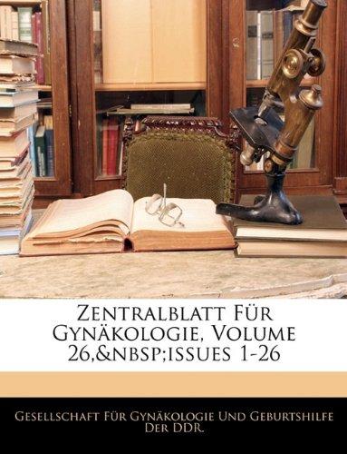Zentralblatt Fur Gynakologie, Volume 26, Issues 1-26