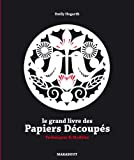 LE GRAND LIVRE DES PAPIERS DECOUPES...