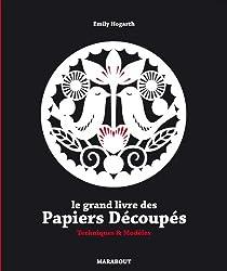 LE GRAND LIVRE DES PAPIERS DECOUPES