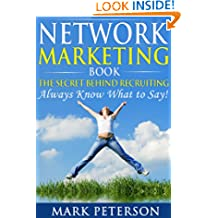 Network Marketing Pro, The SECRET Behind Recruiting in Network Marketing: Always Know What to Say (Confidential Book)! (Network Marketing Beginners, Recruiting, ... MLM, Networkers Vol. 1) (Italian Edition)
