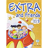 Extra and friends. Pupil's book-Fun book. Con espansione online. Per la Scuola elementare: 3