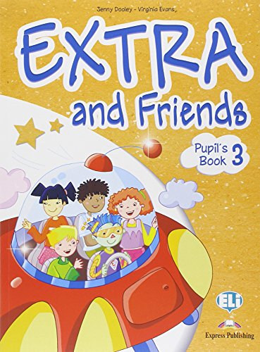 Extra and friends. Pupil's book-Fun book. Per la Scuola elementare. Con espansione online: 3