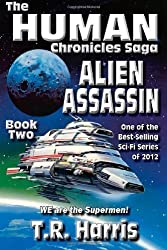 Alien Assassin: Book 2 of The Human Chronicles Saga (Volume 2)