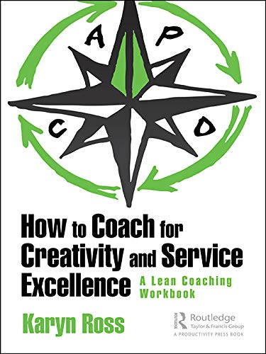 How to Coach for Creativity and Service Excellence: A Lean Coaching Workbook (English Edition)