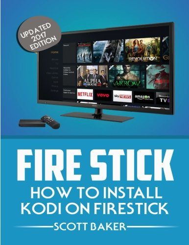 fire-stick-how-to-install-kodi-on-firestick-updated-2017-edition-streaming-devices-fire-stick-guide