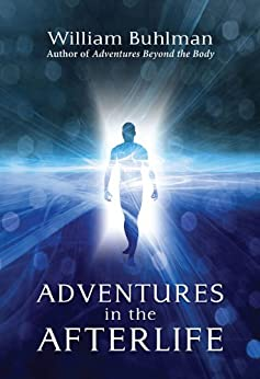 Adventures in the Afterlife (English Edition) par [Buhlman, William]