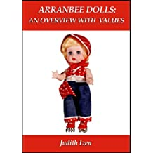Arranbee Dolls: An Overview with Values (English Edition)