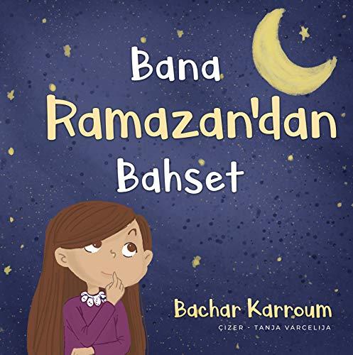 Bana Ramazan'dan Bahset (Turkish): Çocuklar için İslami kitaplar (English Edition)