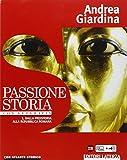 Passione storia. Con Geografia-Atlante storico. Per le Scuole superiori. Con e-book. Con espansione online: 1
