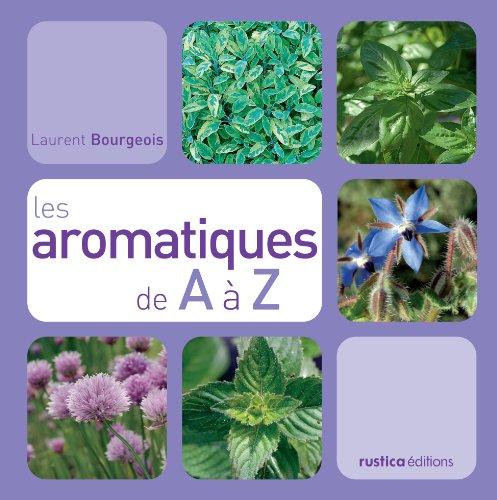 Les aromatiques de A à Z par Laurent Bourgeois