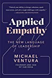 Applied Empathy: The New Language of Leadership (English Edition)