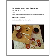 Startling Beauty of the Game of Go (Go Rank Test Problem Series Book 1) (English Edition)