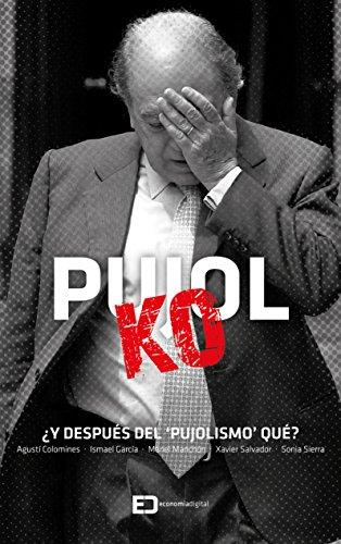 """Pujol KO: ¿Y Después del """"Pujolismo"""", Qué?"""