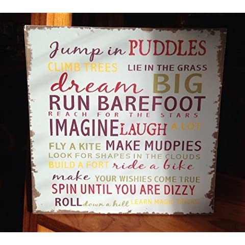 Metal Sign - Jump in Puddles, Climb Trees, Run Barefoot... (HLD208) by Ginger Interiors