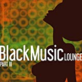 Black Music Lounge, Pt. 3 - Chill To The Soul Of R&B