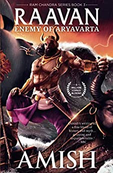 Raavan: Enemy of Aryavarta (Ram Chandra Series Book 3) by [Tripathi, Amish]