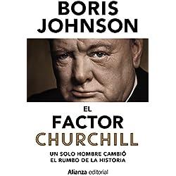 El factor Churchill. Un solo hombre cambió el rumbo de la Historia (13/20)