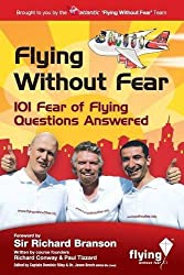 Flying Without Fear 101 questions answered: 101 Fear of Flying Questions Answered