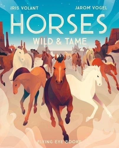 Horses: Wild & Tame por Iris Volant