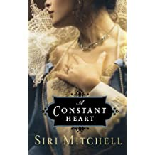 A Constant Heart by Siri Mitchell (2008-10-01)