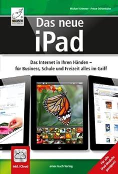 Das neue iPad - Das Internet in Ihren Händen - Für Business, Schule und Freizeit alles im Griff von [Krimmer, Michael, Ochsenkühn, Anton]