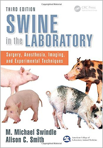 Swine in the Laboratory: Surgery, Anesthesia, Imaging, and Experimental Techniques, Third Edition (2016-01-04)