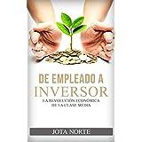 De Empleado a Inversor: La Revolución Económica de la Clase Media (Spanish Edition)