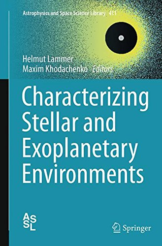 Characterizing Stellar and Exoplanetary Environments (Astrophysics and Space Science Library)