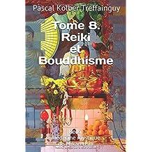 Reiki, médecine mystique de Mikao Usui: Tome 8. Reiki et Bouddhisme