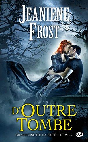 Chasseuse de la nuit, Tome 6: D'outre-tombe par Jeaniene Frost