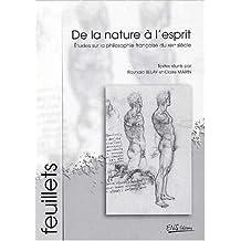 De la nature a l'esprit. études sur la philosophie française du xixe siecle