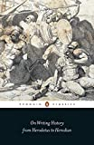 On Writing History from Herodotus to Herodian (Penguin Classics)