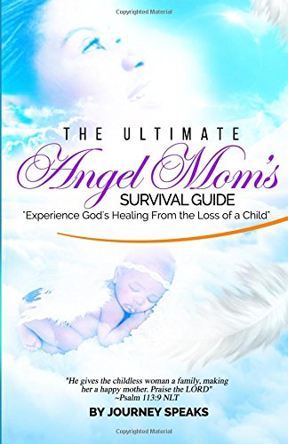 The Ultimate Angel Mom's Survival Guide