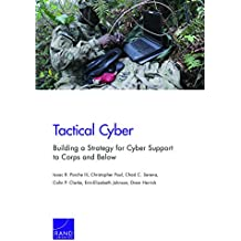 Tactical Cyber: Building a Strategy for Cyber Support to Corps and Below