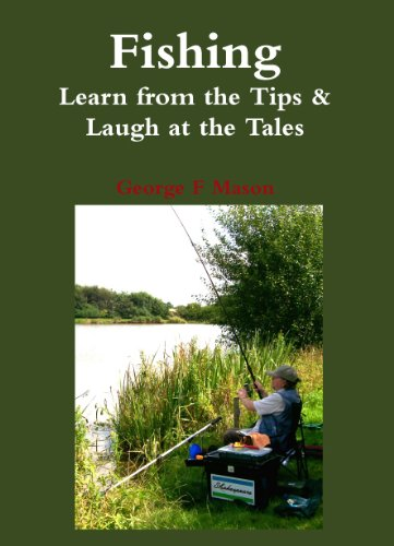 Fishing: Learn from the Tips & Laugh at the Tales by George F. Mason