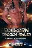Colborn - Drogon Healer - SciFi Alien Soul Mates Romance (A Drogons Fate Series Book 5)