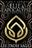 LES 3 SAGES: Intégrale des volumes 1 à 3 + bonus (Élie et l'Apocalypse)