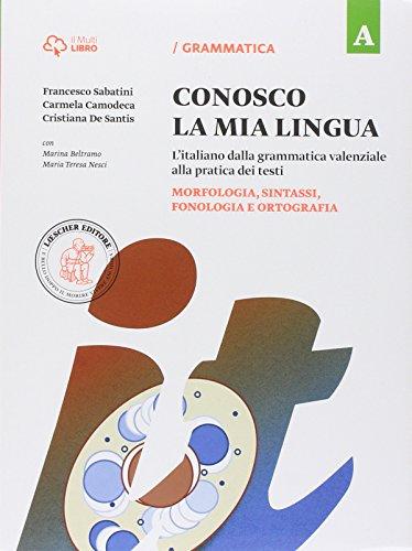 Conosco la mia lingua. Vol. A-B. Eserciziario di morfologia e sintassi. Per la Scuola media. Con e-book. Con espansione online