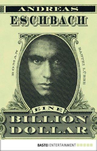 Buchseite und Rezensionen zu 'Eine Billion Dollar: Roman' von Andreas Eschbach