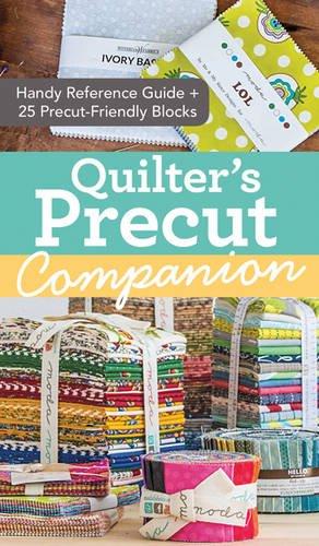 Preisvergleich Produktbild Quilter's Precut Companion: Handy Reference Guide + 25 Precut-Friendly Blocks