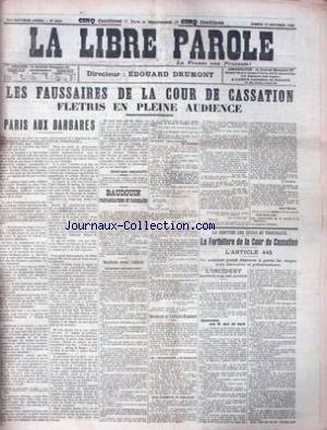 LIBRE PAROLE (LA) [No 6023] du 17/10/1908 - LES FAUSSAIRES DE LA COUR DE CASSATION - PARIS AUX BARBARES - BAUDOUIN.