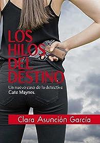 Los hilos del destino par  Clara Asunción García