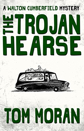 the-trojan-hearse-the-walton-cumberfield-mysteries-book-1