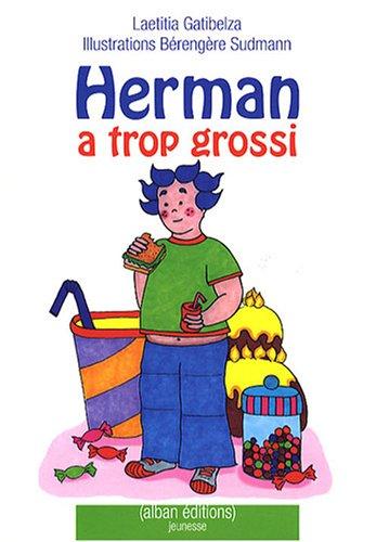 Herman a trop grossi